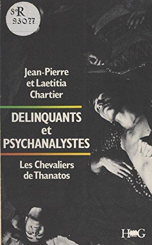 Dlinquants et psychanalystes : les chevaliers de Thanatos