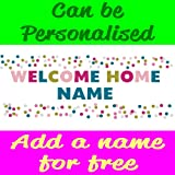 Personalised welcome home PVC Banner With Eyelets Available in 3 Sizes (this size is 4FT x 1.5FT)