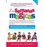 [{ Las Semanas Magicas: Como Estimular las Semanas de Desarrollo Mas Importante en los Primeros 20 Meses de Vida del Bebe, y Convertir Esas 10 = The Magical (Spanish) By Van de Rijt, Hetty ( Author ) Apr - 01- 2014 ( Paperback ) } ] - Hetty Van de Rijt