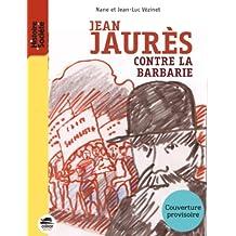 Jean Jaurès contre la barbarie