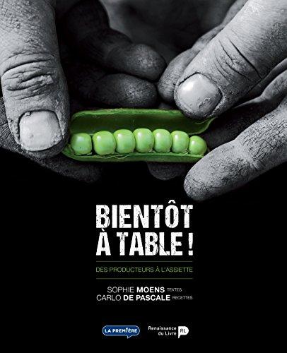 Bientôt à table - Des producteurs à l'assiette