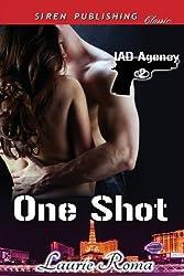 One Shot [Iad Agency 2] (Siren Publishing Classic) (Siren Classic: Erotic Romantic Suspense, Hea) by Laurie Roma (2013-03-05)