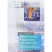 Object-Oriented Programming With SIMOTION: Basic Principles, Program Examples and Software Concepts According to IEC 61131-3