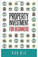 Property Investment for Beginners: A Property Geek guide Paperback