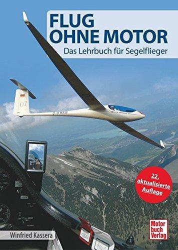 Preisvergleich Produktbild Flug ohne Motor: Das Lehrbuch für Segelflieger