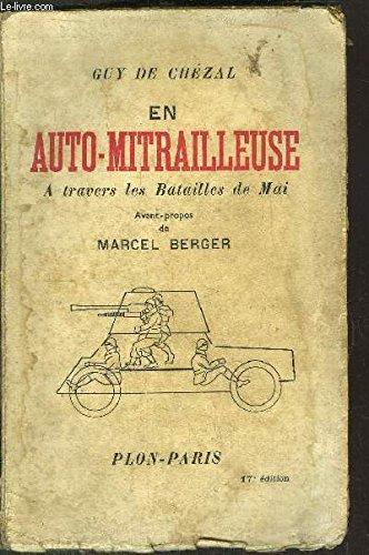 En auto-mitrailleuse - A travers les Batailles de Mai - Avant-propos de Marcel Berger
