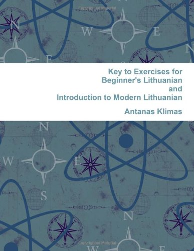 Key to Exercises for Beginner's Lithuanian and Introduction to Modern Lithuanian