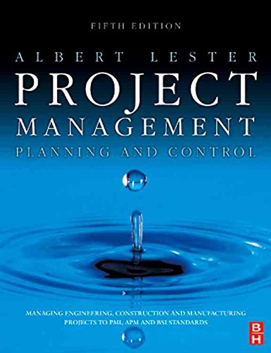 [(Project Management, Planning and Control : Managing Engineering, Construction and Manufacturing Projects to PMI, APM and BSI Standards)] [By (author) Albert Lester] published on (November, 2006)