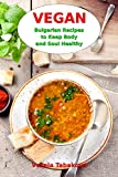 Vegan Bulgarian Recipes to Keep Body and Soul Healthy: Vegan Diet Cookbook (Vegan Living and Cooking 1) (English Edition)