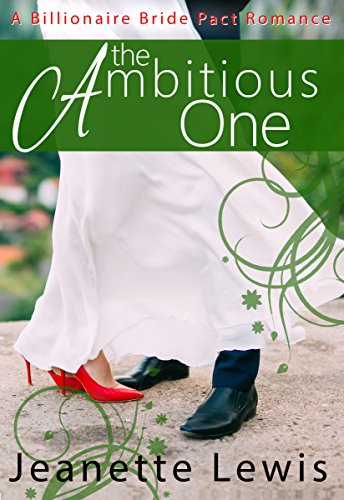 The Ambitious One (A Billionaire Bride Pact Romance)