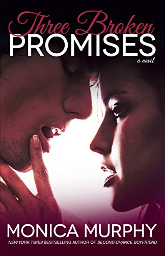 Three Broken Promises (One Week Girlfriend Quartet) por Monica Murphy