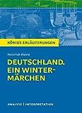 Deutschland. Ein Winterm�rchen von Heinrich Heine.: Textanalyse und Interpretation mit ausf�hrlicher Inhaltsangabe und Abituraufgaben mit L�sungen (K�nigs Erl�uterungen, Band 62)