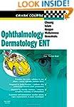 Crash Course:  Ophthalmology, Dermato...