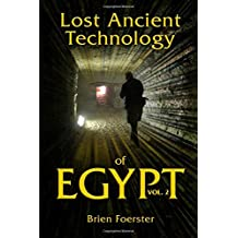Lost Ancient Technology Of Egypt: Volume 2