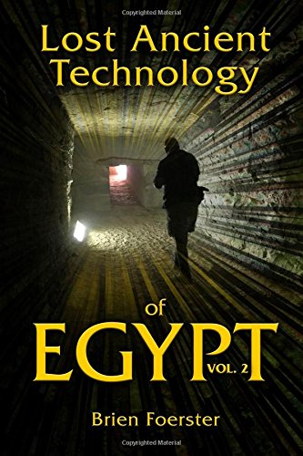 Lost Ancient Technology Of Egypt: Volume 2 por Brien Foerster