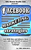 FACEBOOK MARKETING: STRATEGIES for MORE LIKES & FOLLOWERS: Your Successful Campaigns Today! Facebook Marketing for your Online Business and Social Media ... meditation, affirmations) (English Edition)