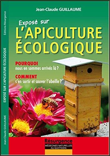 Exposé sur l'Apiculture écologique - Pourquoi nous en sommes arrivés là ?