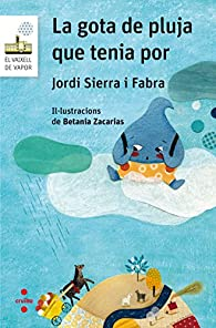 La gota de pluja que tenia por par Jordi Sierra i Fabra