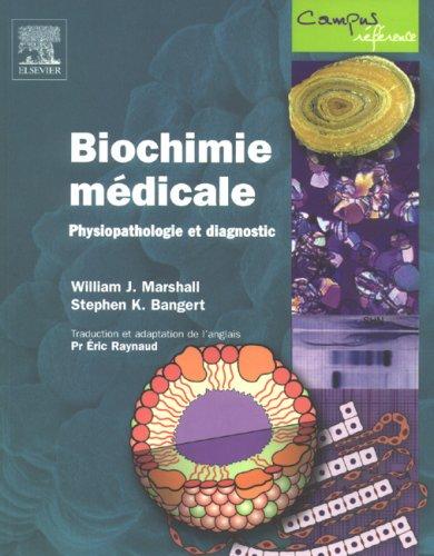 Biochimie médicale : Physiopathologie et diagnostic par William-J Marshall