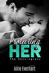 Protecting Her (The Kensingtons Book 3)