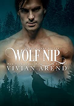 Wolf Nip: Northern Lights Edition (Granite Lake Wolves Book 6) by [Arend, Vivian]