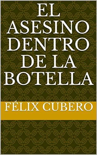 El asesino dentro de la botella por Félix Cubero