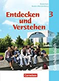 Entdecken und Verstehen - Realschule Baden-Württemberg: Band 3: 9./10. Schuljahr - Vom napoleonischen Zeitalter bis zur Gegenwart: Schülerbuch