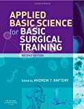 Applied Basic Science for Basic Surgical Training, 2e (MRCS Study Guides)