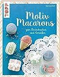 Motiv Macarons: zum Beeindrucken und Genießen (kreativ.kompakt.)