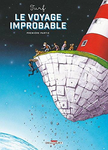 Voyage improbable - Première Partie