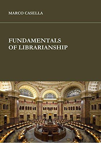 Fundamentals of librarianship (English Edition) por Marco Casella