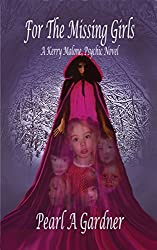For the Missing Girls: A Kerry Malone, Psychic Novel