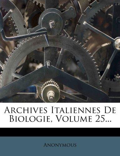 Archives Italiennes de Biologie, Volume 25.