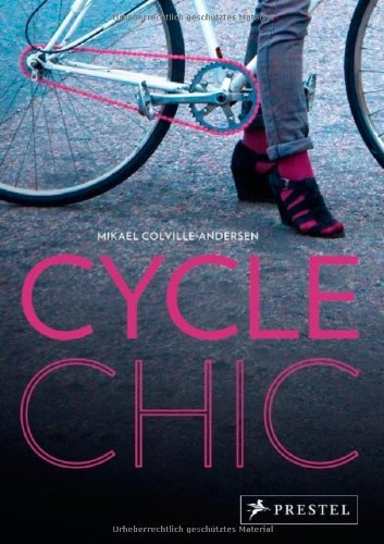 Cycle Chic by Mikael Colville-Andersen (2012-05-21) (Cycle Chic)