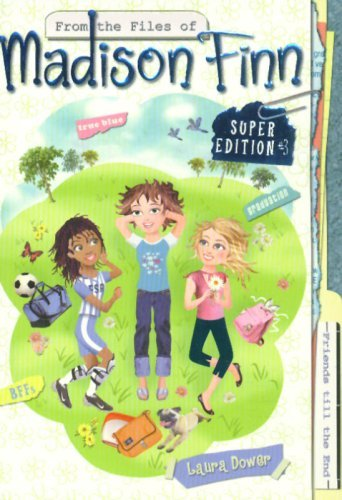 Friends Till the End (From the Files of Madison Finn Super Edition #3) by Laura Dower (2007-04-10)