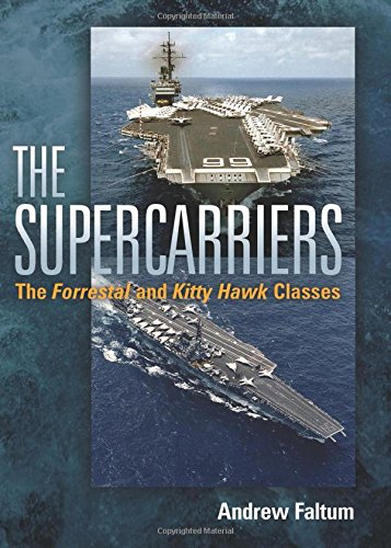The Supercarriers: The Forrestal and Kitty Hawk Class