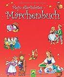 Mein allerliebstes Märchenbuch - Jakob Grimm