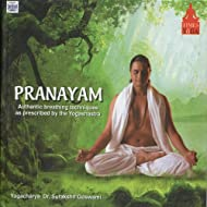 Pranayam: Authentic Breathing Techniques As Prescribed By the Yogashatra