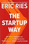 The Startup Way - How Modern Companies Use Entrepreneurial Management to Transform Culture and Drive Long-Term Growth
