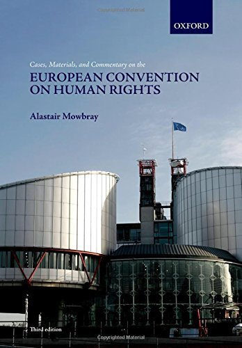 Cases, Materials, and Commentary on the European Convention on Human Rights by Alastair Mowbray (2012-07-05)
