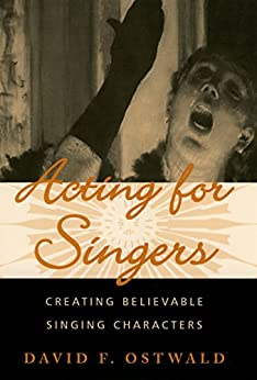 Acting for Singers: Creating Believable Singing Characters par [Ostwald, David F.]