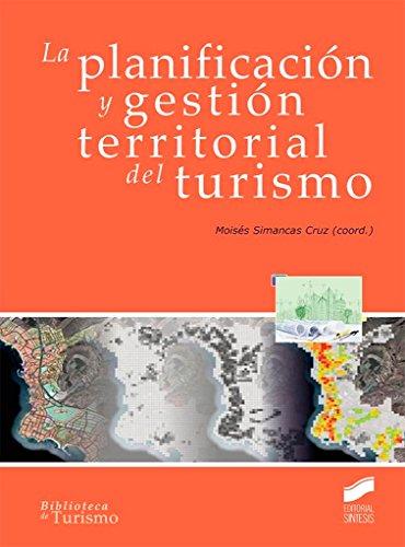 La planificación y gestión territorial del turismo por Moisés (coordinador) Simancas Cruz