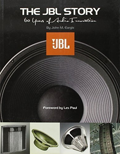 The JBL Story - Sixty Years of Audio Innovation by Eargle, John M. (2007) Paperback