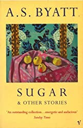 Sugar And Other Stories by A S Byatt (1996-11-07)