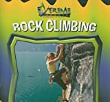 Rock Climbing (Extreme Sports) by John E Schindler (2005-01-01)