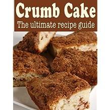 Crumb Cake: The Ultimate Recipe Guide by Danielle Caples (2013-10-04)