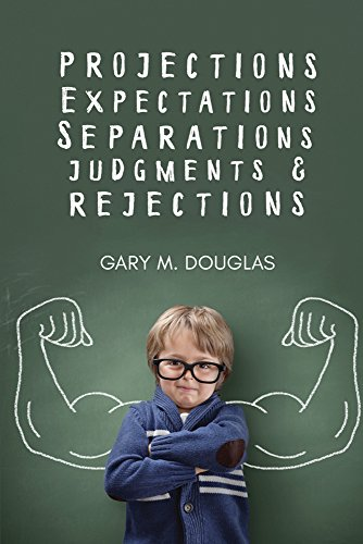 Projections, Expectations, Separations, Judgments & Rejections (English Edition)