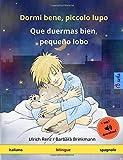 Dormi bene, piccolo lupo - Que duermas bien, pequeño lobo (italiano - spagnolo): Libro per bambini bilingue con audiolibro MP3 da scaricare, da 2-4 anni