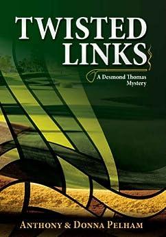 Twisted Links (English Edition) par [Pelham, Anthony J., Pelham, Donna K.]