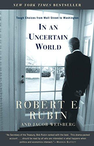 In an Uncertain World: Tough Choices from Wall Street to Washington por Robert Rubin